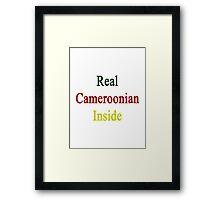 Real Cameroonian Inside  Framed Print