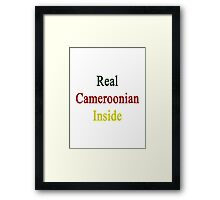 Real Cameroonian Inside  Framed Print