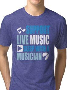 Support live music sleep with a musician Tri-blend T-Shirt