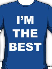I'M THE BEST T-Shirt