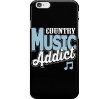 Country music addict iPhone Case/Skin