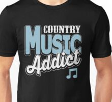 Country music addict Unisex T-Shirt