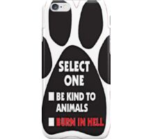 Be Kind To Animals iPhone Case/Skin