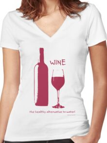 Wine - the healthy alternative to water! Women's Fitted V-Neck T-Shirt