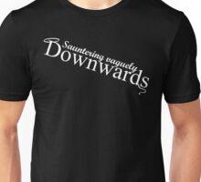 Sauntering Vaguely Downwards Unisex T-Shirt