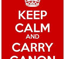 Keep Calm and Carry Canon by paulparkinson