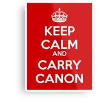 Keep Calm and Carry Canon Metal Print