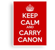 Keep Calm and Carry Canon Canvas Print