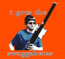 I Gots The Swaggabetes by NotKevin