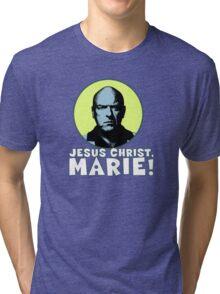 Jesus Christ, Marie! Tri-blend T-Shirt