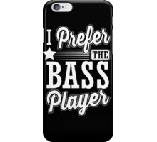 I prefer the bass player iPhone Case/Skin