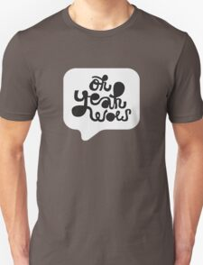 OH YEAH WOW - Speech Bubble T-Shirt