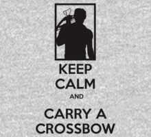 Keep Calm and Carry a Crossbow - Black by mymainmandeebo