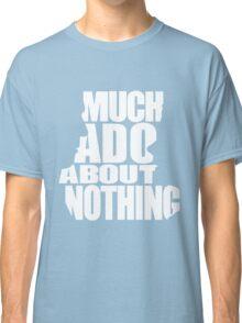 Much Ado Classic T-Shirt