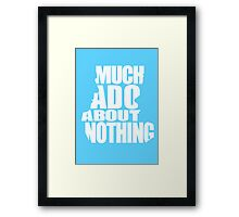 Much Ado Framed Print