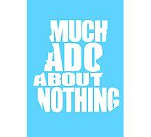 Much Ado Photographic Print