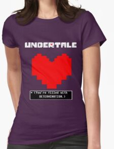 Undertale: Filled with DETERMINATION Womens Fitted T-Shirt