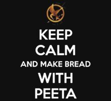Keep Calm And Make Bread With Peeta by Artmaniac