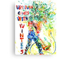 WISDOM COMES WITH WINTERS Canvas Print