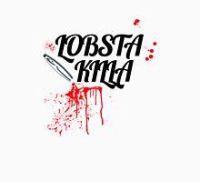 Lobsta Killa  BK Unisex T-Shirt