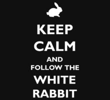 Keep calm and follow the white rabbit by Zandramas