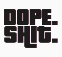 Dope Shit by MegaLawlz
