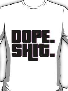 Dope Shit T-Shirt