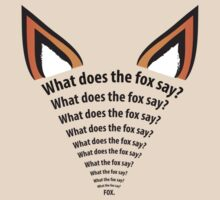 What does the fox say? by Lauramazing