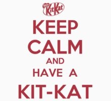 Keep calm and have a Kit Kat by Zandramas