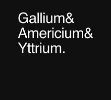 Gallium, Americium, and Yttrium Unisex T-Shirt