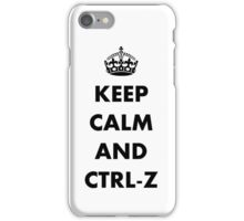 Keep calm and ctrl-z iPhone Case/Skin