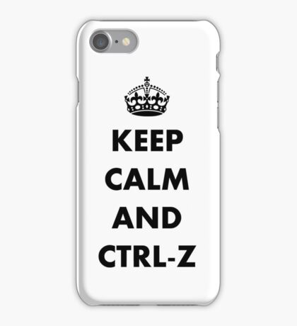 Keep calm and ctrl-z iPhone Case/Skin