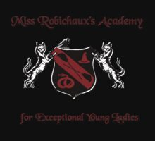 Miss Robichaux's Academy for Exceptional Young Ladies by JordanMay