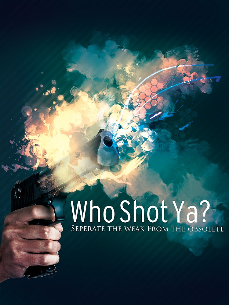 Who Shot Ya? by Skybreeze26