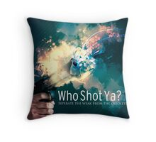 Who Shot Ya? Throw Pillow