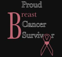 Proud Breast Cancer Survivor by Samuel Sheats