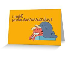 Rick and Morty: Gazorpazorpfield - I Hate  Momumnonuzdays Greeting Card