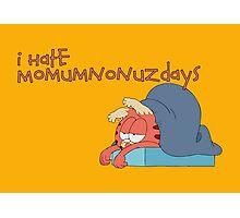 Rick and Morty: Gazorpazorpfield - I Hate  Momumnonuzdays Photographic Print