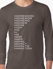 Hamilton > homework Long Sleeve T-Shirt