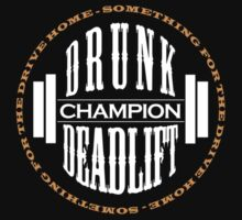 Drunk Deadlift Champion One Piece - Short Sleeve