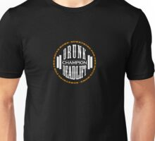 Drunk Deadlift Champion Unisex T-Shirt