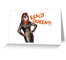 Bianca del Rio - Really Queen?! Greeting Card
