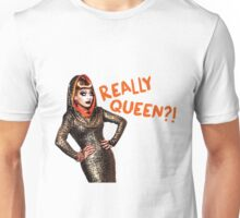 Bianca del Rio - Really Queen?! Unisex T-Shirt