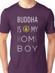 Buddha is my h(OM)eboy Unisex T-Shirt
