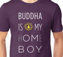 Buddha is my h(OM)eboy Unisex T-Shirt