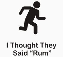 I Thought They Said Rum (black) Kids Clothes