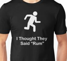 I Thought They Said Rum (white) Unisex T-Shirt