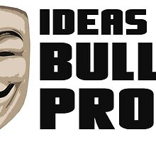 Anonymous ideas are bullet proof by FirstRadiant