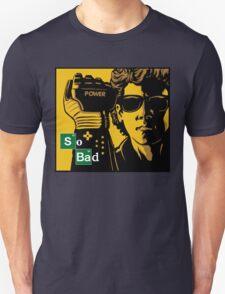 So Bad Unisex T-Shirt