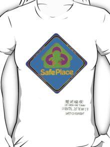 Safe Place sign T-Shirt
